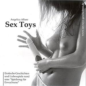 Sex Toys. Erotische Geschichten und Liebesspiele Hörbuch