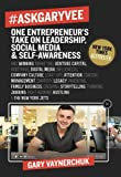 img - for #AskGaryVee: One Entrepreneur's Take on Leadership, Social Media, and Self-Awareness by Gary Vaynerchuk (2016-03-08) book / textbook / text book