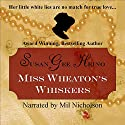 Miss Wheaton's Whiskers Audiobook by Susan Gee Heino Narrated by Mil Nicholson