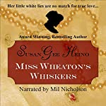 Miss Wheaton's Whiskers | Susan Gee Heino