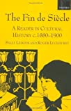 img - for The Fin de Si?  cle: A Reader in Cultural History. c.1880-1900 by Ledger. Sally ( 2000 ) Paperback book / textbook / text book