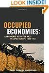 Occupied Economies: An Economic Histo...