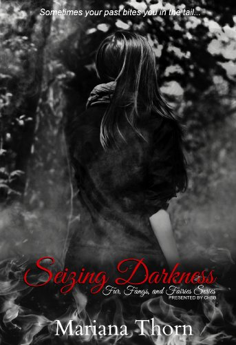 Today only, save 67% with this one-day Kindle Countdown Deal! Mariana Thorn's dark fantasy Seizing Darkness  **Bonus** sample now for free!