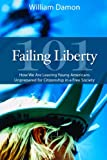 "William Damon, ""Failing Liberty 101: How We Are Leaving Young Americans Unprepared for Citizenship in a Free Society"" (Hoover Institution, 2011)"