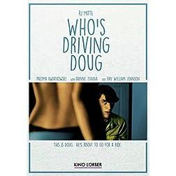 Who's Driving Doug?