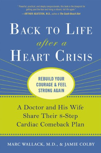 Back to Life After a Heart Crisis: A Doctor and His Wife Share Their 8-Step Cardiac Comeback Plan