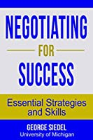 Negotiating for Success: Essential Strategies and Skills (English Edition)