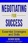 Negotiating for Success: Essential St...