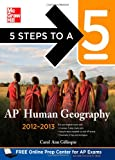 img - for 5 Steps to a 5 AP Human Geography, 2012-2013 Edition (5 Steps to a 5 on the Advanced Placement Examinations Series) book / textbook / text book