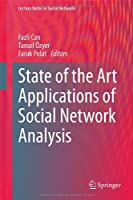 State of the Art Applications of Social Network Analysis Front Cover
