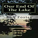 Our End of the Lake: Surviving after the 2012 Solar Storm Audiobook by Ron H. Foster Narrated by Duane Sharp