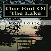 Our End of the Lake: Surviving after the 2012 Solar Storm | [Ron H. Foster]