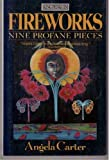 Fireworks: Nine Profane Pieces (King Penguin) (0140105883) by Carter, Angela