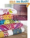 Die Grundlagen des Patchworks: 12 Qui...