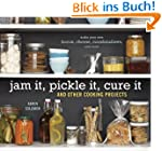 Jam It, Pickle It, Cure It: And Other...