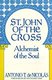 St. John of the Cross (San Juan De La Cruz : Alchemist of the Soul : His Life His Poetry) (1557780277) by De Nicolas, Antonio T.