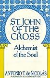 St. John of the Cross (San Juan De La Cruz : Alchemist of the Soul : His Life His Poetry) (1557780277) by De Nicolas, Antonio T.