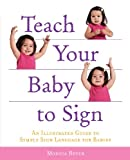 51hqW0lVP7L. SL160  Teach Your Baby to Sign: An Illustrated Guide to Simple Sign Language for Babies