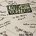 Living with Questions | Dale Fincher