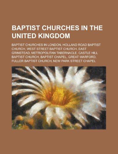 Baptist Churches in the United Kingdom: Holland Road Baptist Church, West Street Baptist Church, East Grinstead, Castle Hill Baptist Church