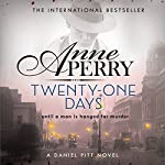 Twenty-One Days: Daniel Pitt, Book 1 | Anne Perry