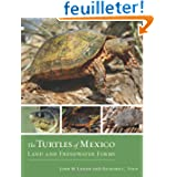 The Turtles of Mexico - Land and Freshwater Forms