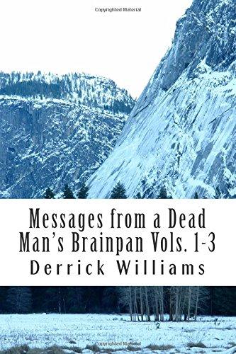 Messages from a Dead Man's Brainpan Vol1-3