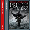 Prince of Thorns: Broken Empire 1 Hörbuch von Mark Lawrence Gesprochen von: Joe Jameson