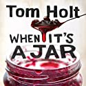 When It's a Jar (       UNABRIDGED) by Tom Holt Narrated by Ray Sawyer
