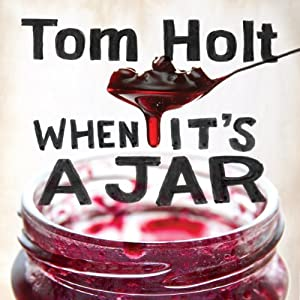 When It's a Jar - Tom Holt