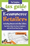 img - for The Complete Tax Guide for E-commerce Retailers including Amazon and eBay Sellers: How Online Sellers Can Stay in Compliance with the IRS and State Tax Laws - With Companion CD-ROM book / textbook / text book