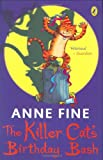 The Killer Cat's Birthday Bash (0141384468) by Anne Fine