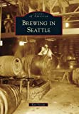 Brewing in Seattle (Images of America)
