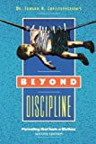 Beyond Discipline : Parenting That Lasts a Lifetime