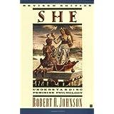 She: Understanding Feminine Psychology ~ Robert A. Johnson
