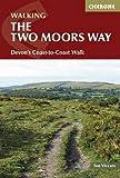 The Two Moors Way: Devon's Coast to Coast (Cicerone Walking Guide)