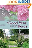 A Good Year for the Roses: A Novel