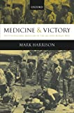Medicine and Victory: British Military Medicine in the Second World War (0199541213) by Harrison, Mark