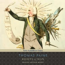 Rights of Man Audiobook by Thomas Paine Narrated by Arthur Morey