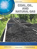 img - for Coal, Oil, and Natural Gas (Energy Today) book / textbook / text book