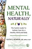 Mental Health, Naturally: The Family Guide to Holistic Care for a Healthy Mind and Body Reviews