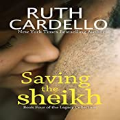 Saving the Sheikh: Legacy Collection, Book 4 | Ruth Cardello