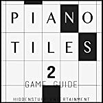 Piano Tiles 2 Game Guide |  HiddenStuff Entertainment