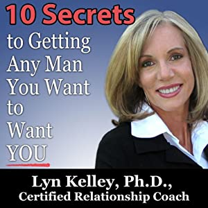 10 Secrets to Getting Any Man You Want to Want You Audiobook