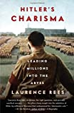 Hitler's Charisma: Leading Millions into the Abyss