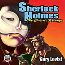 Sherlock Holmes: The Baron's Revenge Audiobook by Gary Lovisi Narrated by George Kuch