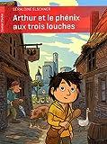 """Afficher """"Arthur et le phénix aux trois louches"""""""