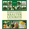 Dumonts kleines Kr�uterlexikon: Anbau, K�che, Kosmetik, Gesundheit