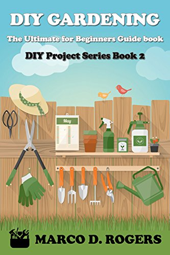 Ebook Download Diy Gardening The Ultimate For Beginners Guide Book Easy Save Money And Time