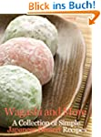 Wagashi and More:  A Collection of Si...